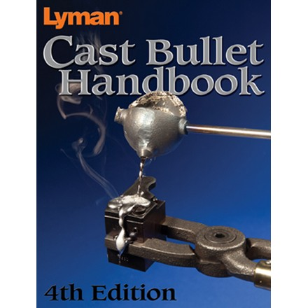Cast Bullet Handbook 4th Edition