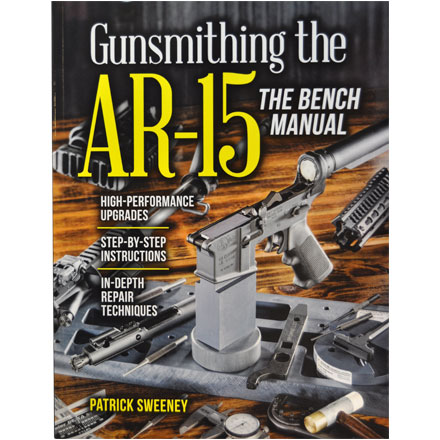 Image for Gunsmithing The AR-15he Bench Manual