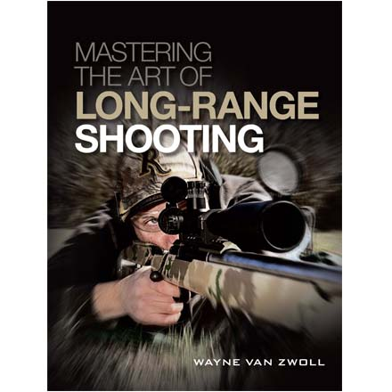 Image for Mastering the Art of Long Range Shooting