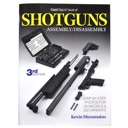Gun Digest Book of Shotgun Assembly/Disassembly 3rd Edition