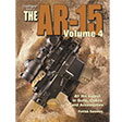 Gun Digest Book Of The AR-15 Volume 4