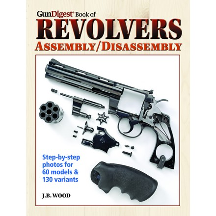 Image for Gun Digest Book of Revolvers Assembly/Disassembly