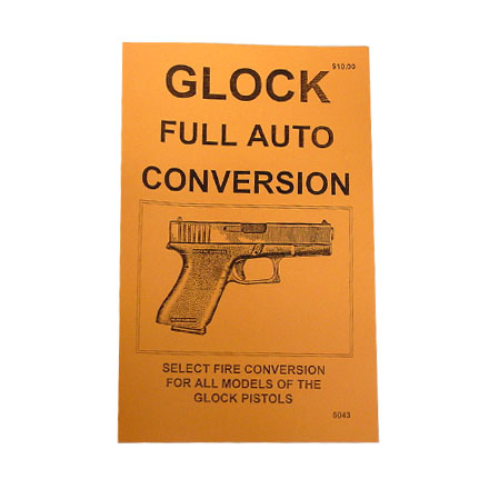 Do Everything Manual For Glock Full Auto Conversion