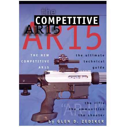 The Competitive AR15 : The Ultimate Technical Guide