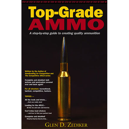 Top-Grade Ammo by Glen Zediker