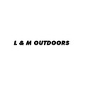 L & M OUTDOORS